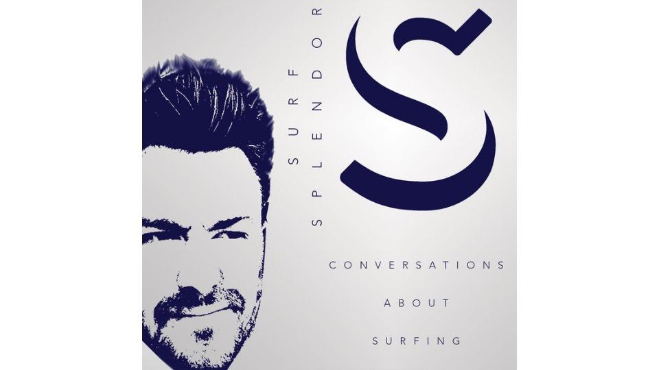 Surf Splendor Podcast Conversations About Surfing