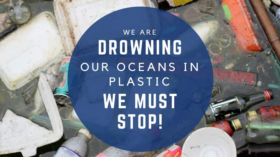 Plastic in the ocean we must stop
